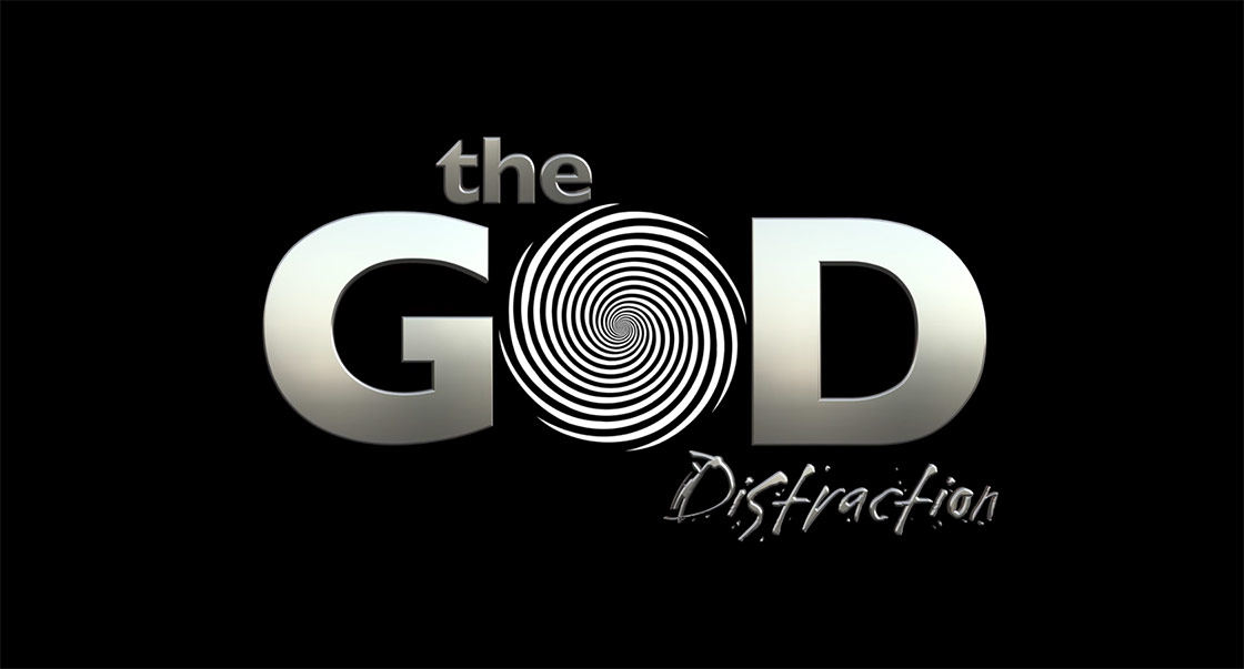 The God Distraction