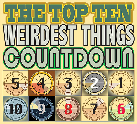 The Top Ten Weirdest Things Countdown