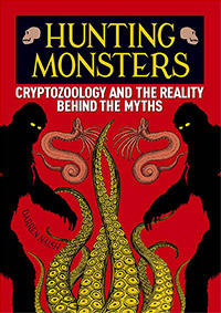 Hunting Monsters: Cryptozoology and the Reality Behind the Myths (book cover)