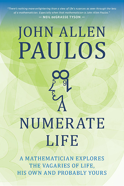 A Numerate Life: A Mathematician Explores the Vagaries of Life, His Own and Probably Yours (book cover)