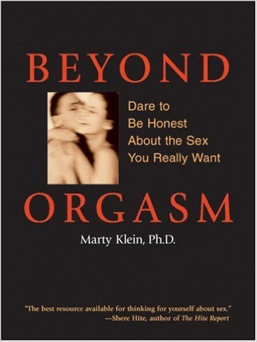 Beyond Orgasm: Dare to Be Honest about the Sex You Really Want Paperback (cover)