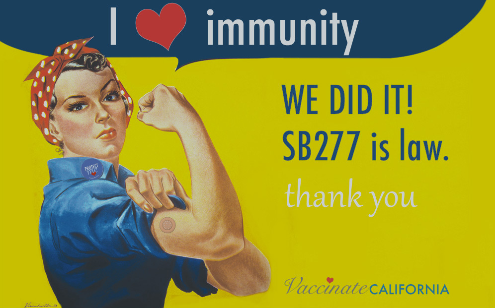 I LOVE Immunity. We Did It! SB277 is law. Thank you. VaccinateCalifornia.org