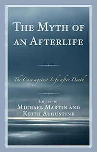 The Myth of an Afterlife: The Case against Life after Death (book cover)
