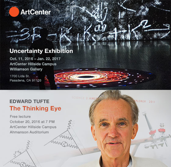 Uncertainty Exhibition (October 11, 2016 to January 22, 2017) and Edward Tufte Lecture: The Thinking Eye (October 20, 2016)