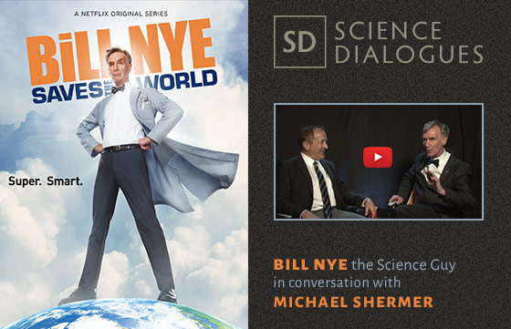 Science Dialogues | BILL NYE the Science Guy in conversation with MICHAEL SHERMER