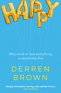 Happy: Why More or Less Everything is Absolutely Fine (book cover)