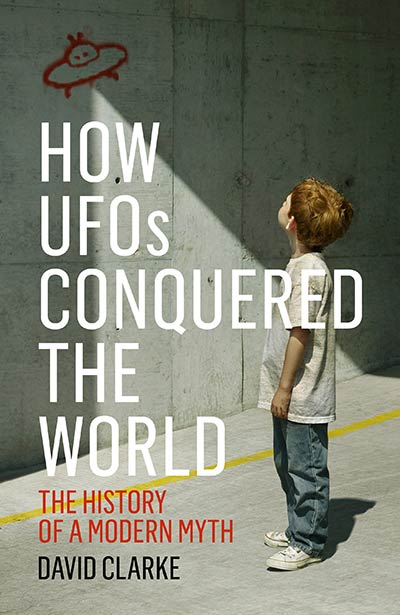 How UFOs Conquered the World: The History of a Modern Myth (book cover)