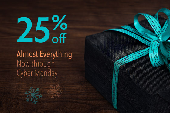Save 25% off Almost Everything, Now Thru Cyber Monday
