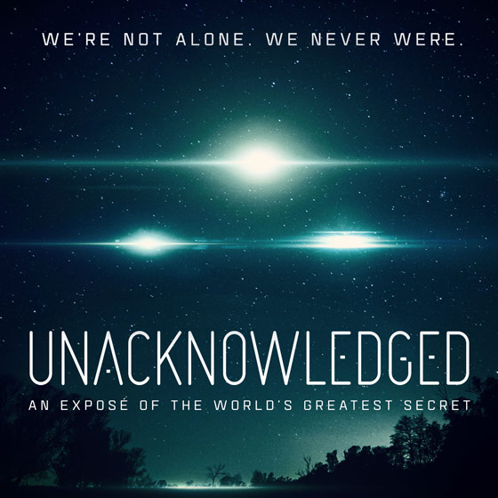 We're not alone. We never were. Unacknowledged: An Exposé of the World's Greatest Secret
