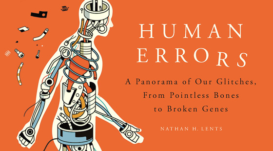 Remixed elements from the cover of Human Errors: A Panorama of our Glitches, from Pointless Bones to Broken Genes
