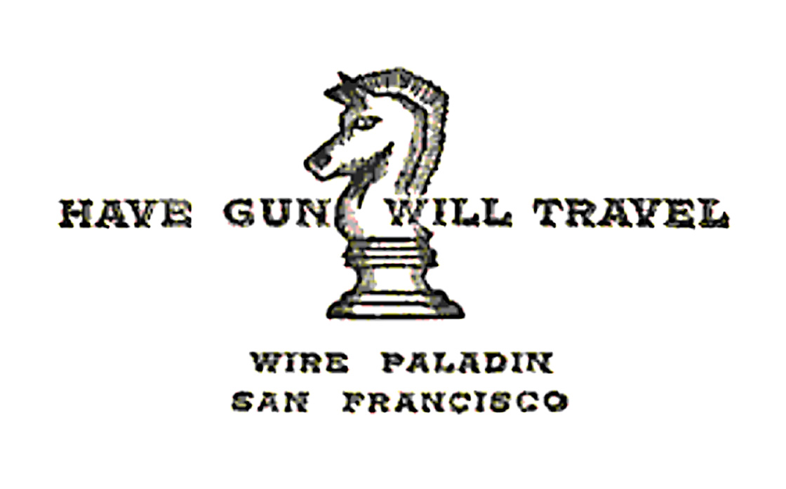 This calling card was the identifying graphic of the Have Gun - Will Travel series.