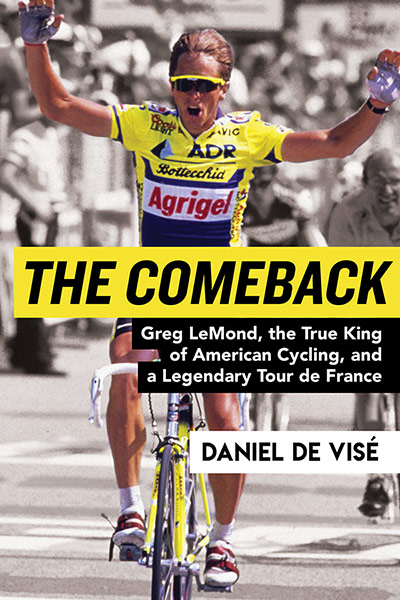 The Comeback: Greg LeMond, the True King of American Cycling, and a Legendary Tour de France (book cover)