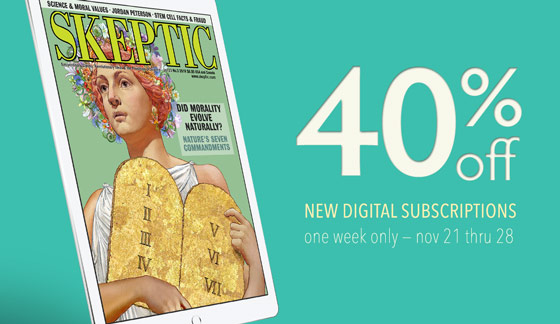 Save 40% on new digital subscriptions to Skeptic magazine at PocketMags.com