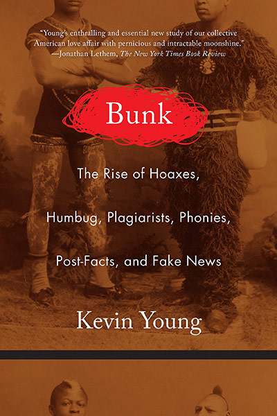 Bunk: The Rise of Hoaxes, Humbug, Plagiarists, Phonies, Post-Facts, and Fake News (book cover)