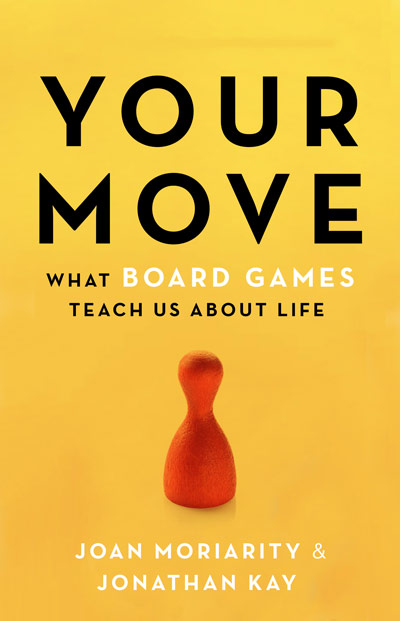 Your Move: What Board Games Teach Us About Life (cover)