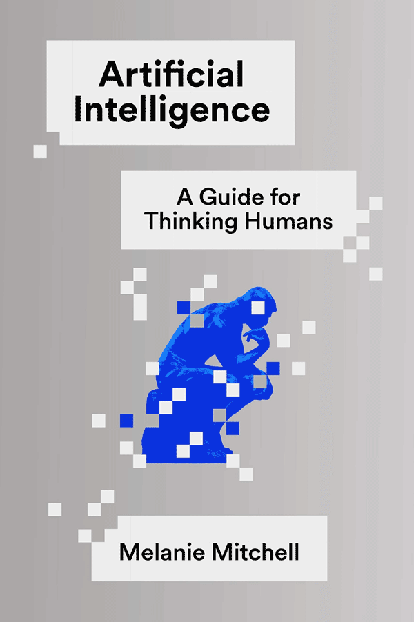 Artificial Intelligence: A Guide for Thinking Humans (cover)