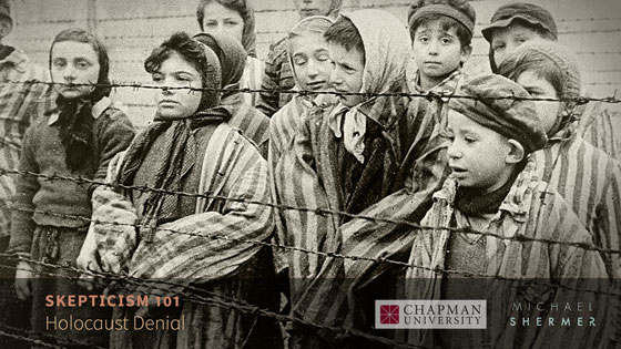 Skepticism 101 -- Holocaust Denial (Michael Shermer, Chapman University)