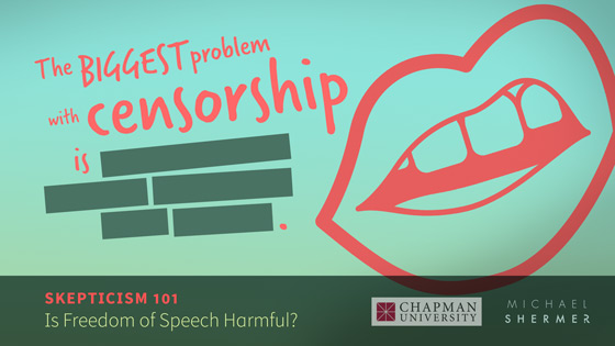 Skepticism 101 -- Is Freedom of Speech Harmful for College Students? (Michael Shermer, Chapman University)