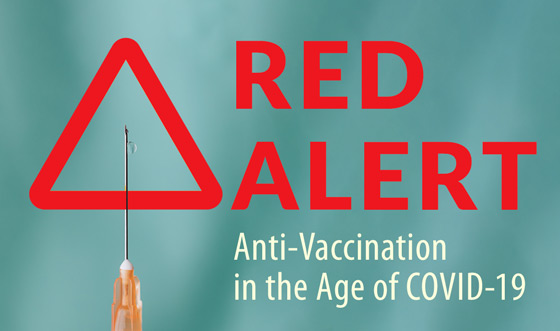 RED ALERT: Anti-Vaccination in the Age of COVID-19