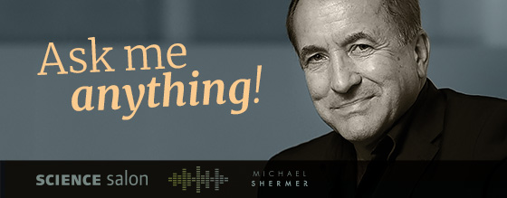 Michael Shermer | Ask me anything!