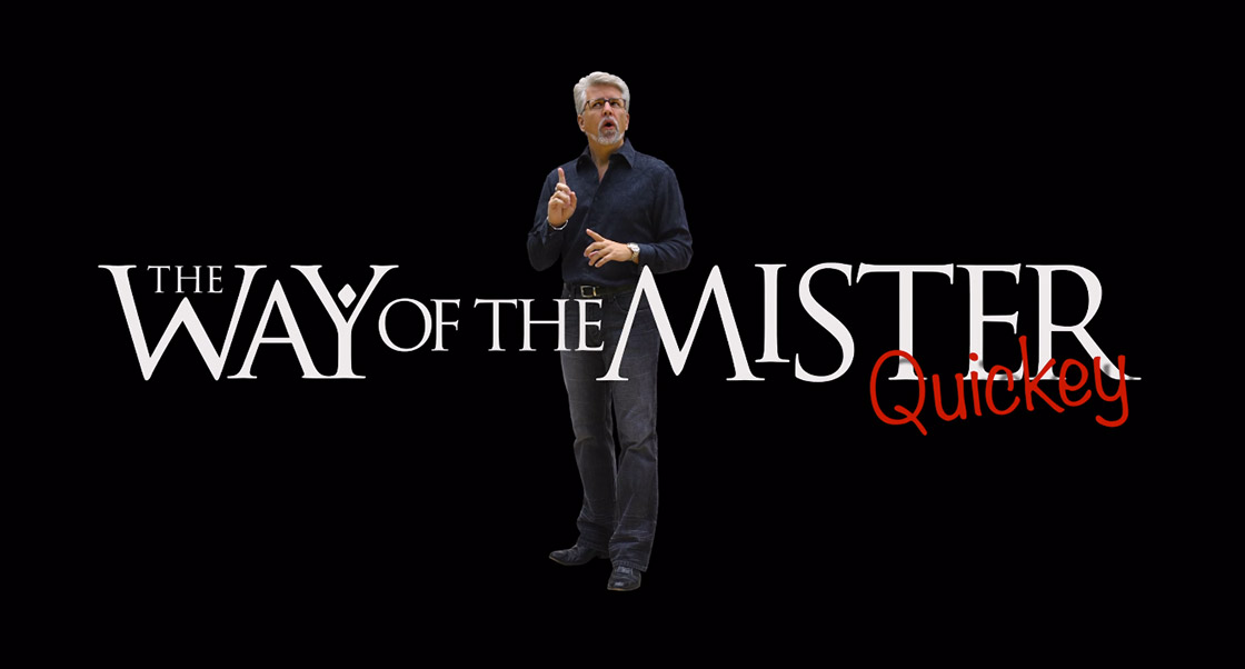 The Way of the Mister (Quickey): Faith