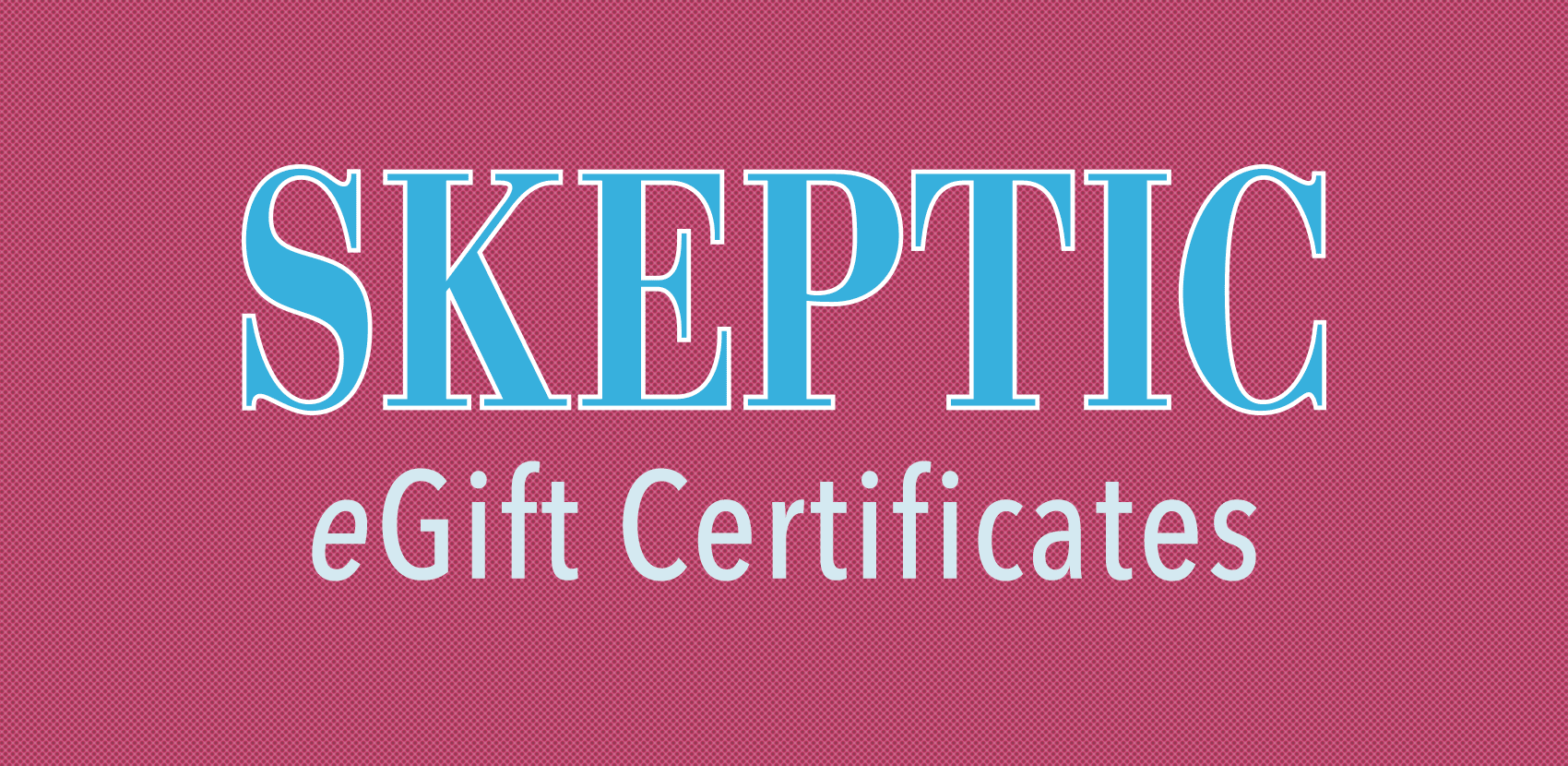 Skeptic eGift Certificates