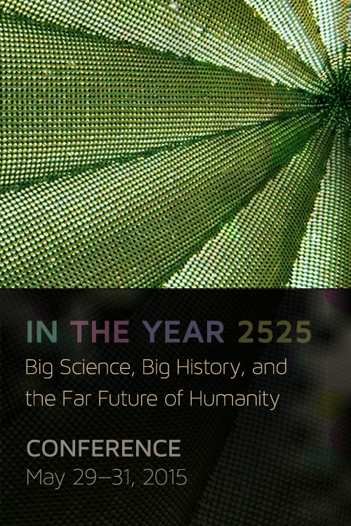 In the Year 2525: Skeptics Society Conference May 29-31, 2015