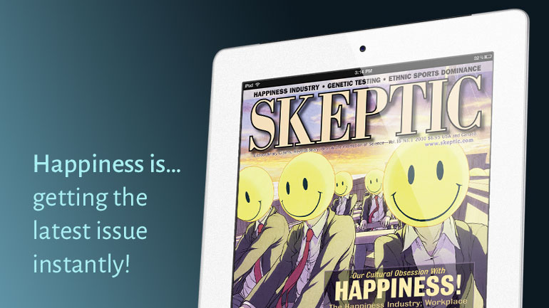 The Skeptic Magazine App: The Best Thing to Happen to Skeptic Magazine Since Skeptic Magazine.