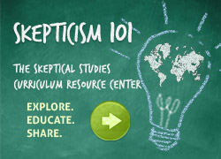 Skepticism 101: The Skeptical Studies Curriculum Resource Center