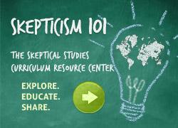 Skepticism 101: The Skeptical Studies Curriculum Resource Center