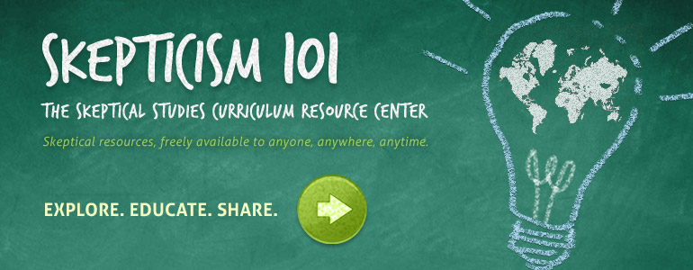 Explore Skepticism 101: The Skeptical Studies Curriculum Resource Center