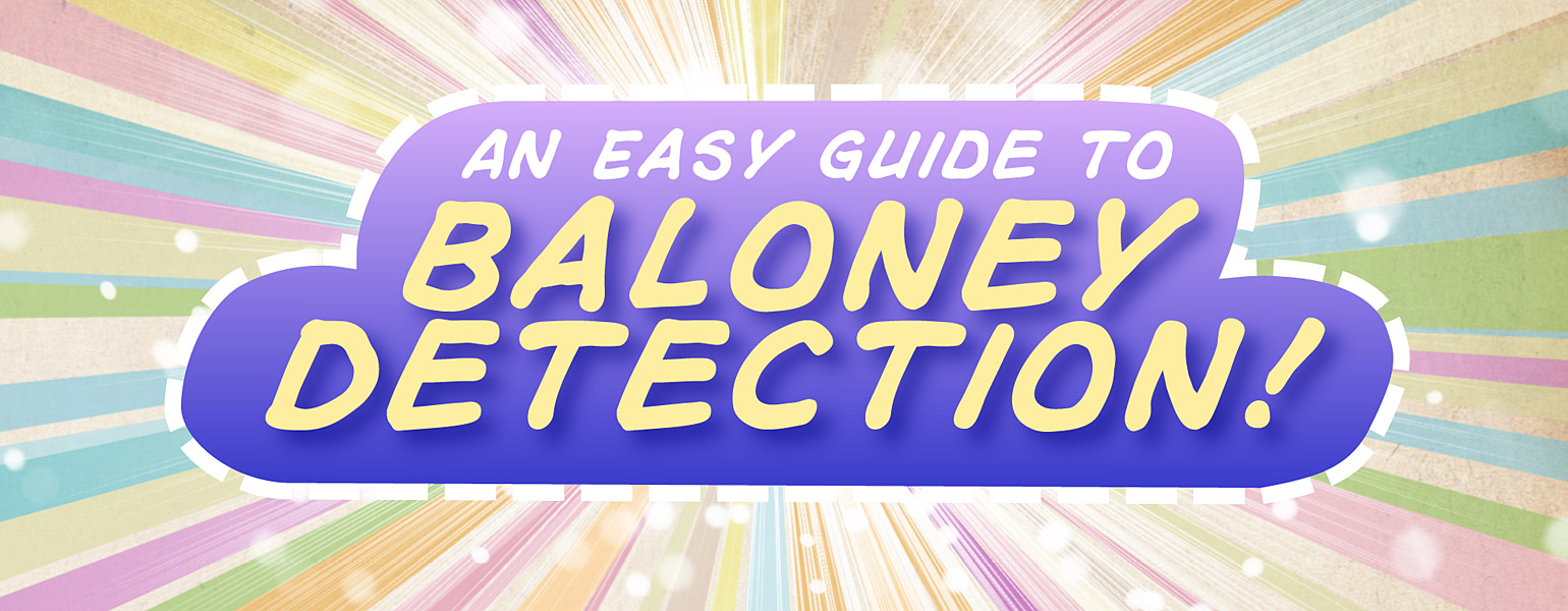 Download Junior Skeptic # 62: An Easy Guide to Baloney Detection FREE for Kids!