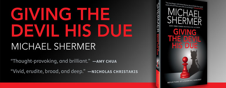 Get an autographed copy of Giving the Devil His Due by Michael Shermer