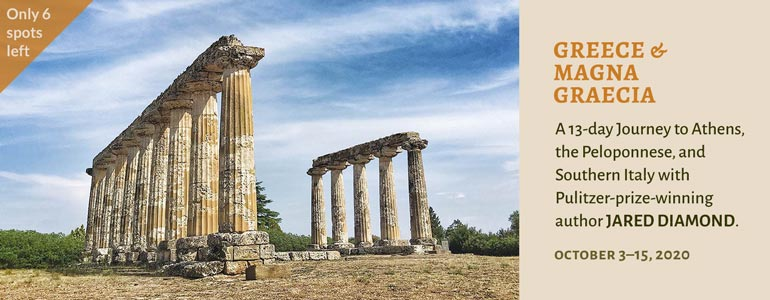 Join Pulitzer-prize-winning author JARED DIAMOND on a 13-day tour exploring the archeological and cultural riches of Athens, the Peloponnese, and Southern Italy October 3–15, 2020, presented by the Skeptics Society and Thalassa Journeys.