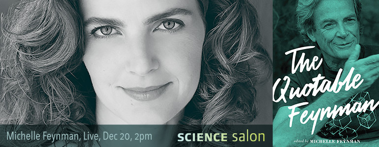 Science Salon with Michelle Feynman, December 20, 2015