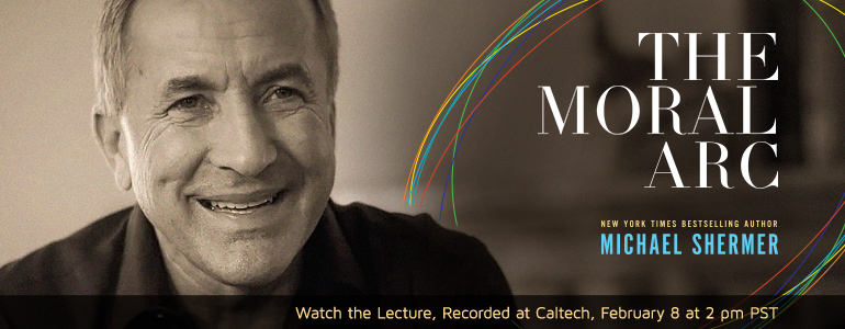 ANNOUNCING The Moral Arc, Michael Shermer's new book, available now