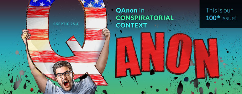 Skeptic's 100th issue: QAnon in Conspiratorial Context!