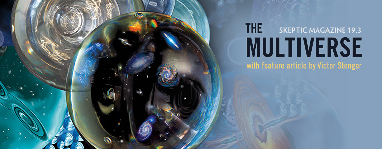 Get Skeptic Magazine issue 19.3: THE MULTIVERSE