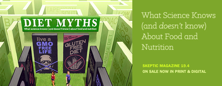 Get Skeptic Magazine issue 19.4: DIET MYTHS