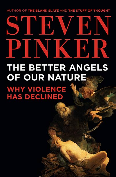 The Better Angels of Our Nature: Why Violence Has Declined (book cover)