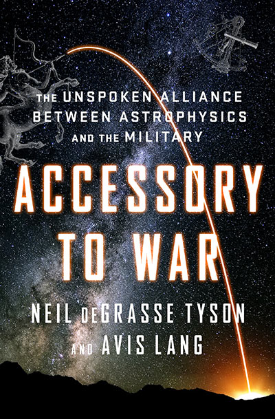 Accessory to War: The Unspoken Alliance Between Astrophysics and the Military (book cover)