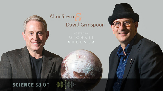 Alan Stern and David Grinspoon | Science Salon # 24 | May 16, 2018
