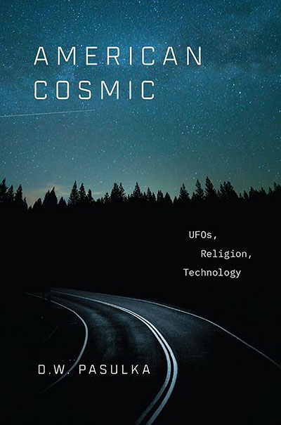 American Cosmic: UFOs, Religion, Technology  (book cover)
