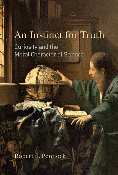 An Instinct for Truth: Curiosity and the Moral Character of Science (book cover)