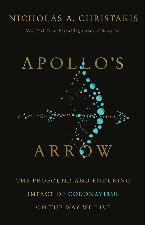 Apollo's Arrow: The Profound and Enduring Impact of Coronavirus on the Way We Live (book cover)