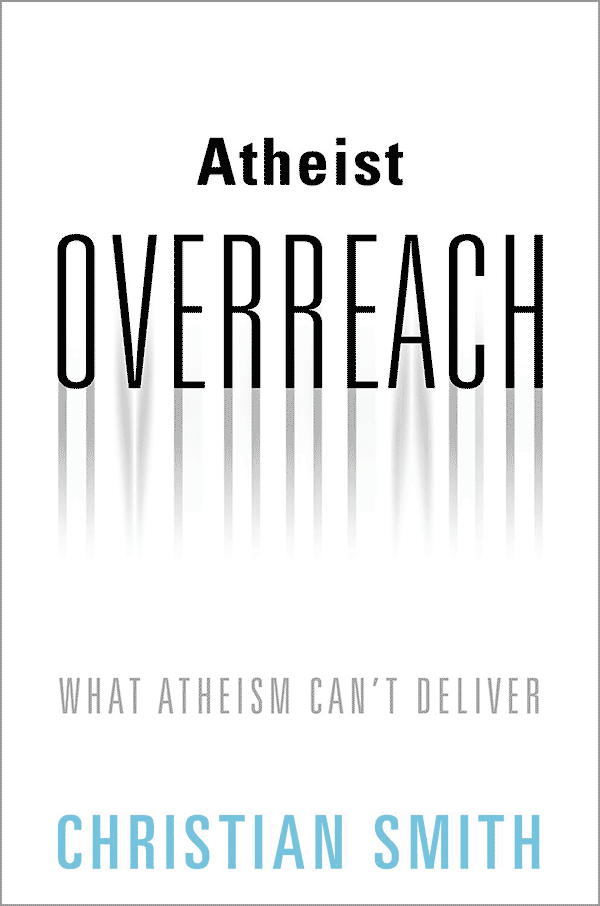 Atheist Overreach: What Atheism Can't Deliver (book cover)