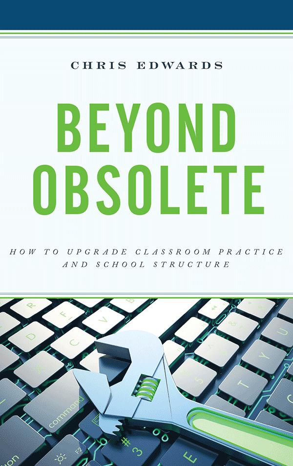 Beyond Obsolete: How to Upgrade Classroom Practice and School Structure (book cover)