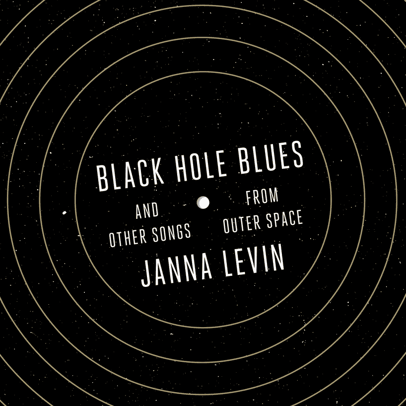 Black Hole Blues and Other Songs from Outer Space (cover detail of book by Janna Levin)