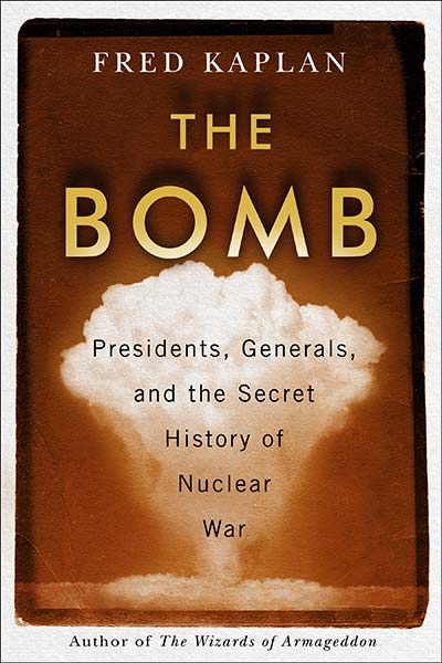 The Bomb: Presidents, Generals, and the Secret History of Nuclear War (book cover)