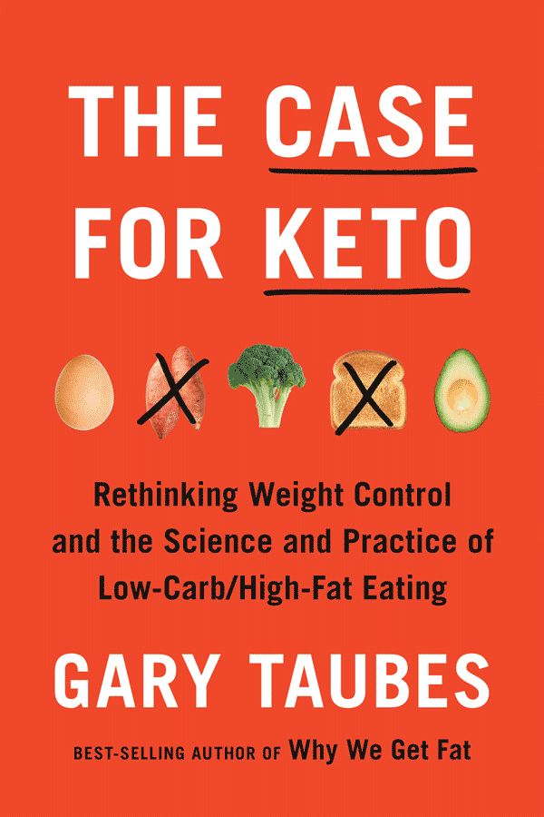 The Case for Keto: Rethinking Weight Control and the Science and Practice of Low-Carb, High-Fat Eating (book cover)